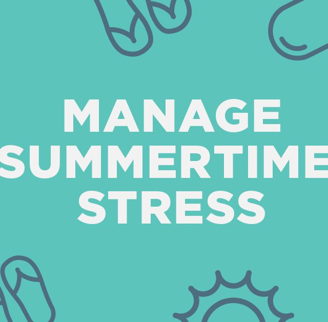 Your Summer, Stress-Free