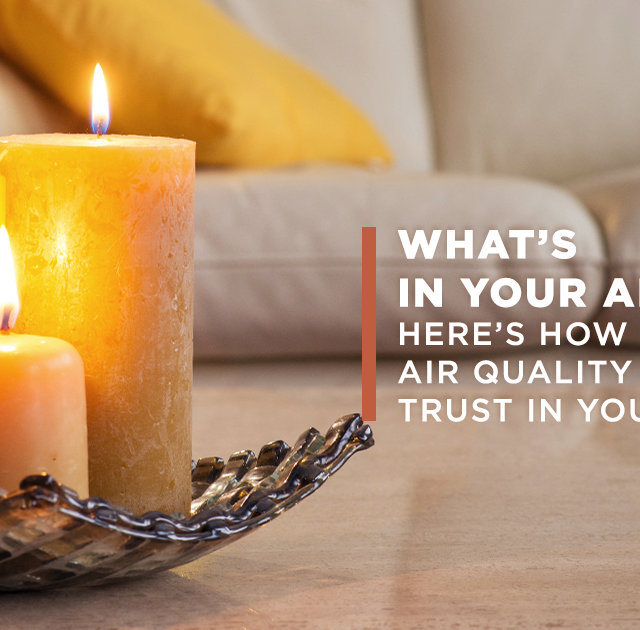 What's In Your Air? Here's how to get air quality you can trust in your home