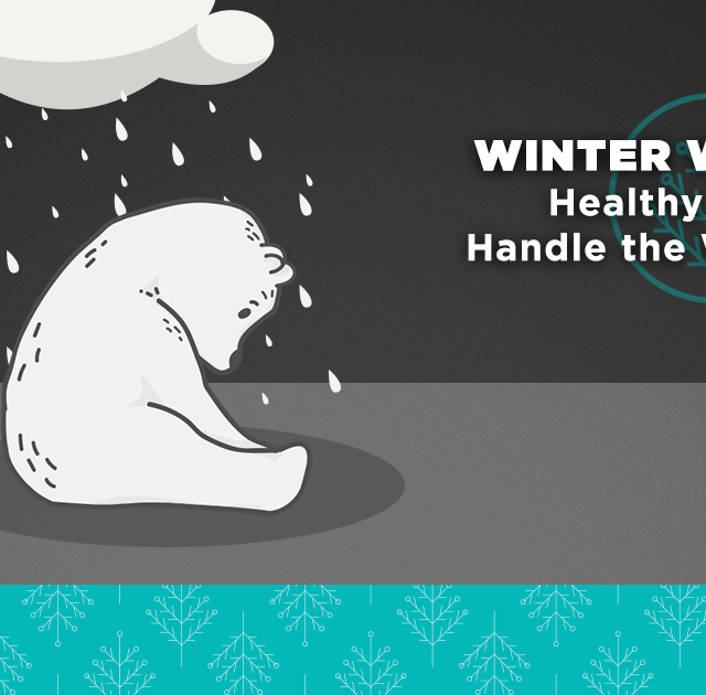 Ways to Handle the Winter Blues