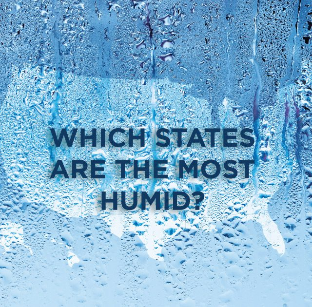 Which States Are The Most Humid?