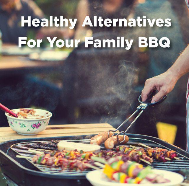 Healthy Family BBQ  Alternatives