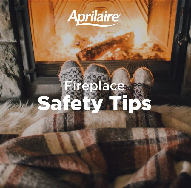 Fireplace Safety Tips from Aprilaire